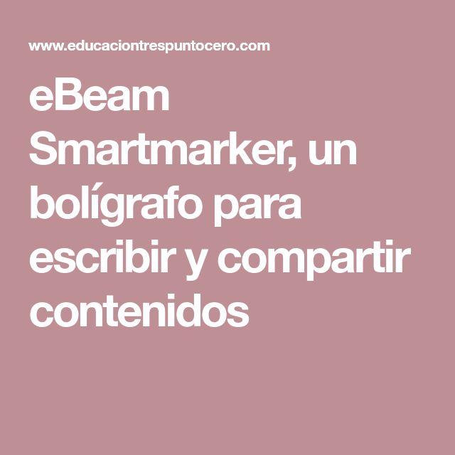 eBeam Smartmarker, un bolígrafo para escribir y compartir contenidos