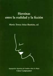 Heroínas entre la realidad y la ficción, editado por María Teresa Arias Bautista.  L/Bc 396 HER   http://almena.uva.es/search~S1*spi?/theroinas+entre+la+ficci{226}on/theroinas+entre+la+ficcion/-3%2C0%2C0%2CB/frameset&FF=theroinas+entre+la+realidad+y+la+ficcion&1%2C1%2C/indexsort=-