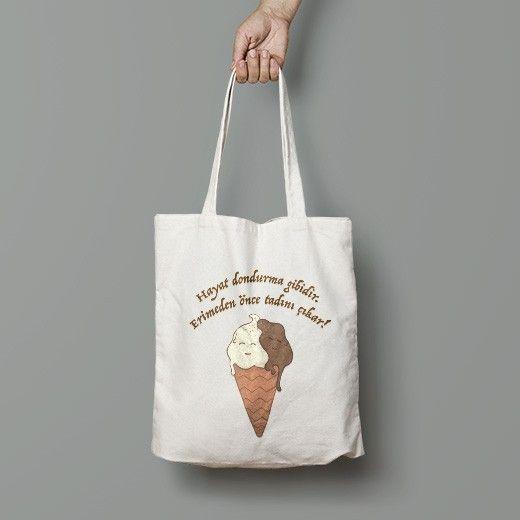"""""""Hayat dondurma gibidir"""" Yeşili koruyan doğa dostu özel çanta tasarımı için hemen MottoPoster.com' u tıkla! Anında güvenli ve hızlı online alışveriş yap! https://www.mottoposter.com/canta/553Hayat-dondurma-gibidir-canta.html"""