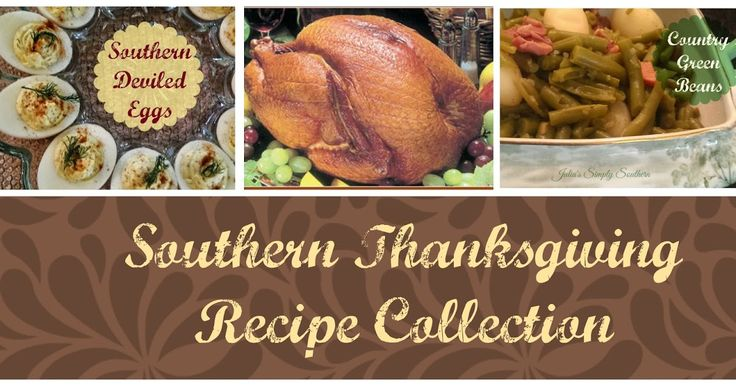 Julia's Simply Southern: Southern Thanksgiving Recipe Collection