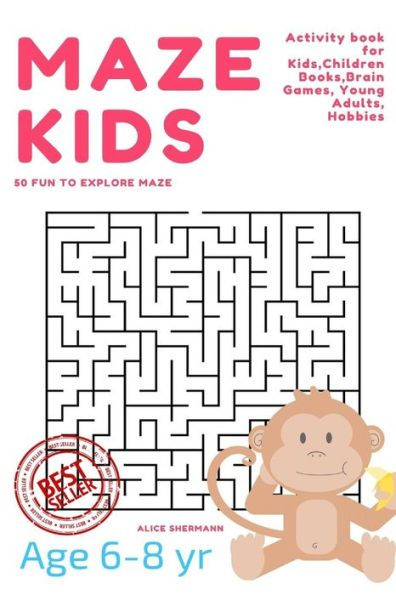 Maze Puzzle for Kids Age 6-8 years, 50 Fun to Explore Maze: Activity book for Kids,Children Books,Br