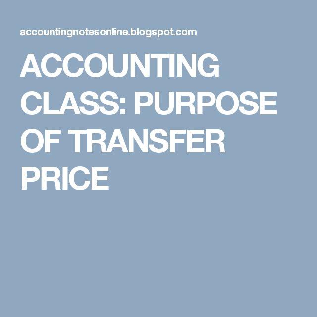ACCOUNTING CLASS: PURPOSE OF TRANSFER PRICE