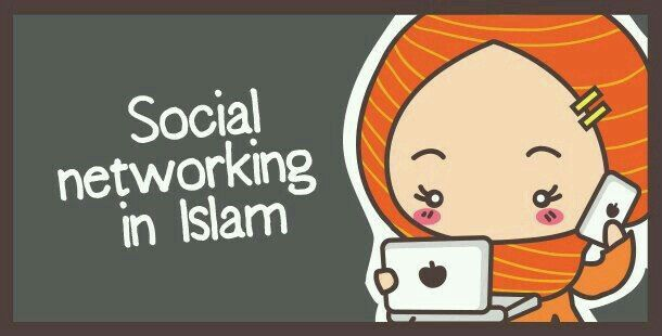 Social Networking in Islam