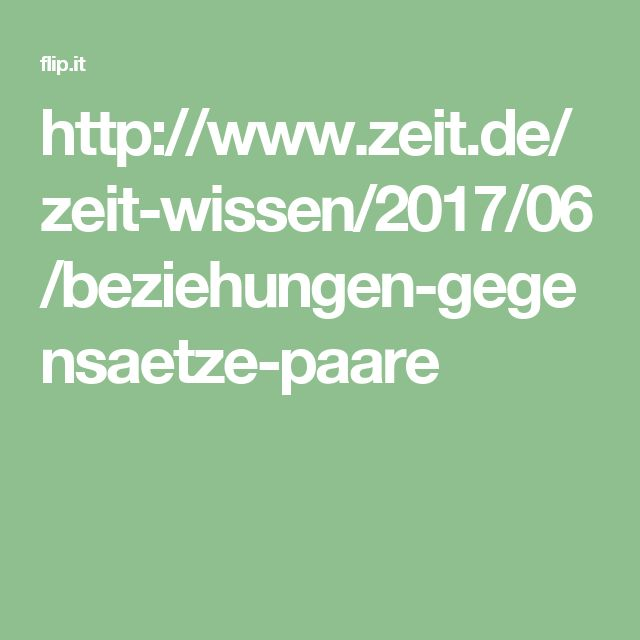 http://www.zeit.de/zeit-wissen/2017/06/beziehungen-gegensaetze-paare