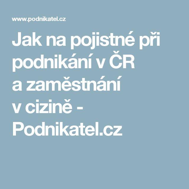 Jak na pojistné při podnikání vČR azaměstnání vcizině - Podnikatel.cz