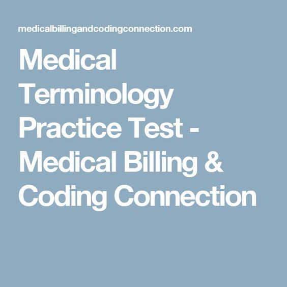 Medical Terminology Practice Test - Medical Billing & Coding Connection