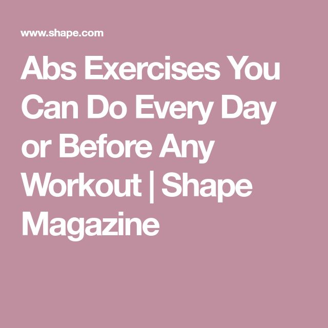 Abs Exercises You Can Do Every Day or Before Any Workout | Shape Magazine