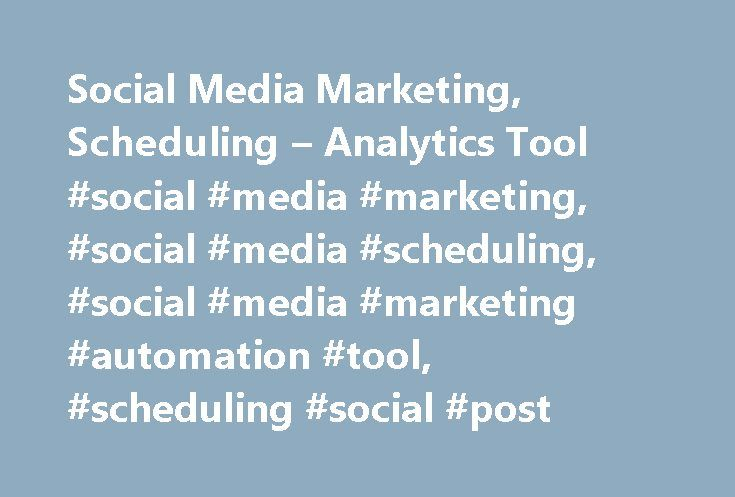 Social Media Marketing, Scheduling – Analytics Tool #social #media #marketing, #social #media #scheduling, #social #media #marketing #automation #tool, #scheduling #social #post http://singapore.remmont.com/social-media-marketing-scheduling-analytics-tool-social-media-marketing-social-media-scheduling-social-media-marketing-automation-tool-scheduling-social-post/  # Social Media Marketing Scheduling Tool How SocialPilot helps in social media marketing More Accounts, More Posts, Affordable…