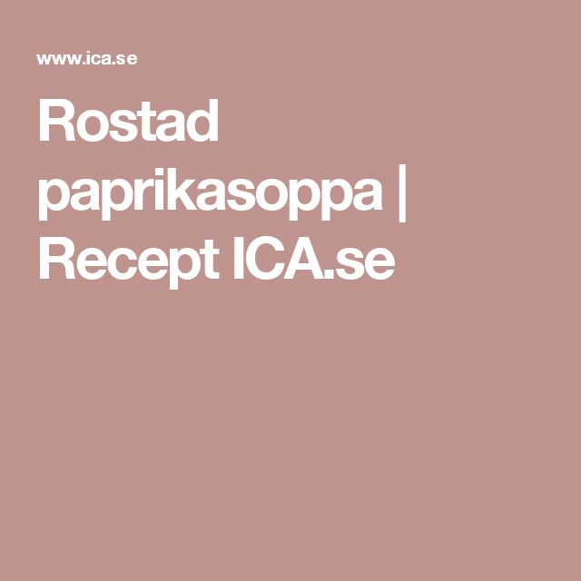 Rostad paprikasoppa | Recept ICA.se