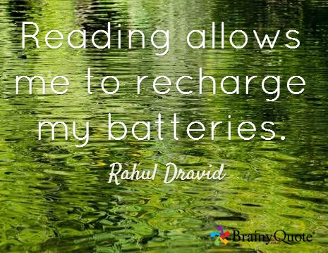 Reading allows me to recharge my batteries. / Rahul Dravid
