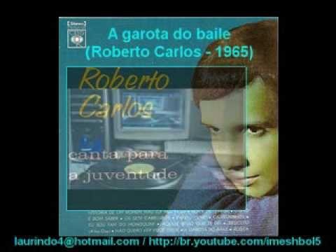 Jovem guarda - Roberto carlos - A garota do baile