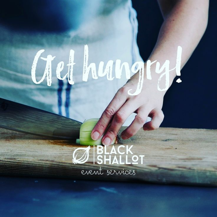 Get hungry! Black Shallot Personal Chef Service