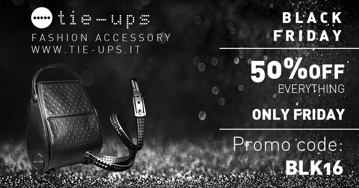 black friday! 50% off everything only friday! Minimun orders 99,00€ ! Visit our website anche choose your favorite accessories!