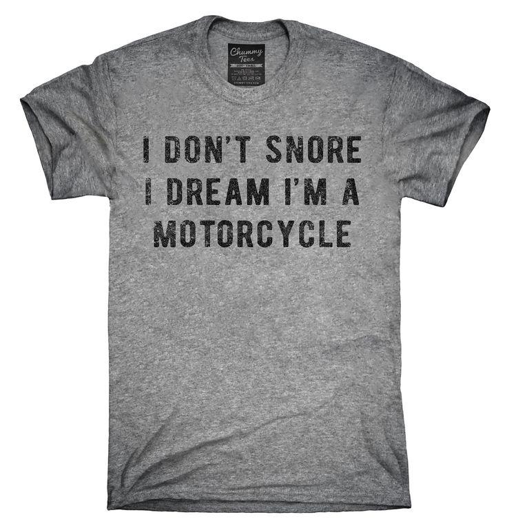 I Don't Snore I Dream I'm A Motorcycle Shirt, Hoodies, Tanktops