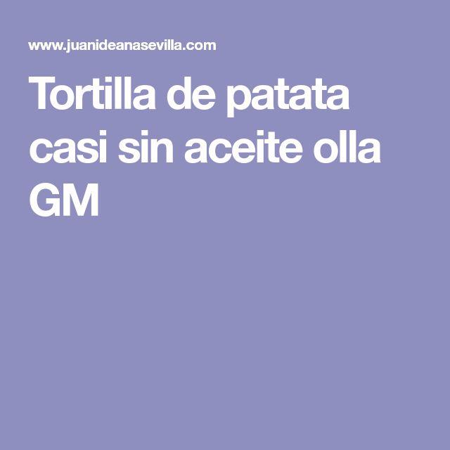 Tortilla de patata casi sin aceite olla GM
