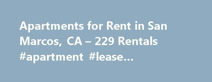 Apartments for Rent in San Marcos, CA – 229 Rentals #apartment #lease #agreement http://apartment.remmont.com/apartments-for-rent-in-san-marcos-ca-229-rentals-apartment-lease-agreement/  #san marcos apartments # We have 229 apartments for rent in or near San Marcos, CA San Marcos, CA Your San Marcos apartment for rent is located in a sprawling suburban vista that's constantly alive with the a hustle and bustle of domestic activity. The area surrounding your new home also maintains a pleasant…