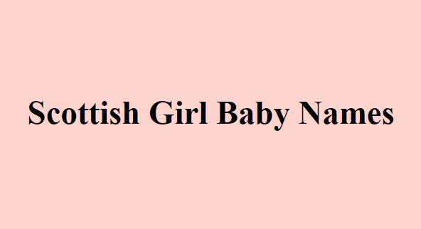 Scotland Scottish Girl Baby Names