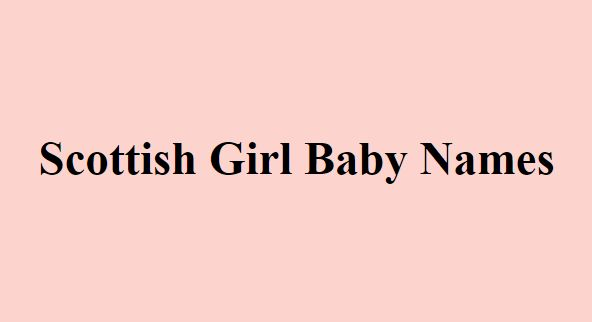 Scotland Scottish Girl Baby Names