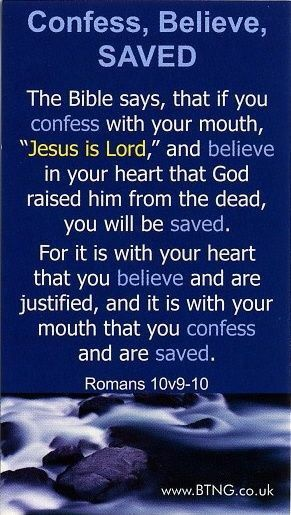 Romans 10:9-10 If you confess with your mouth the Lord Jesus and believe in your heart that God has raised Him from the dead, you will be saved. For with the heart one believes unto righteousness, and with the mouth confession is made unto salvation. #SWaGKing