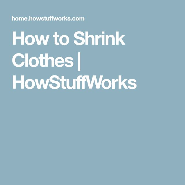 How to Shrink Clothes | HowStuffWorks
