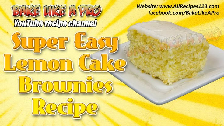 Super Easy Lemon Cake Brownies Recipe by BakeLikeAPro
