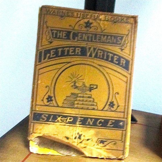 The Gentleman's Model Letter Writer Anon. by ProsperosBookshelf https://www.etsy.com/listing/205351481