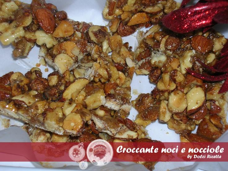CROCCANTE NOCI E NOCCIOLE  RICETTA: http://dolciricette.blogspot.it/2012/12/croccante-noci-e-nocciole.html