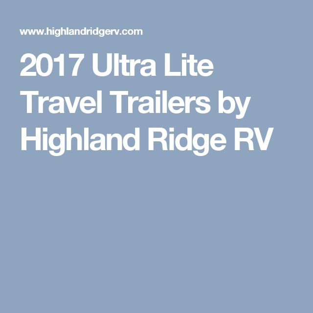 2017 Ultra Lite Travel Trailers  by Highland Ridge RV
