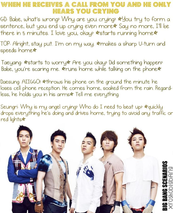 kpop scenarios | Big Bang ~ When he receives a call from you and he only hears you crying