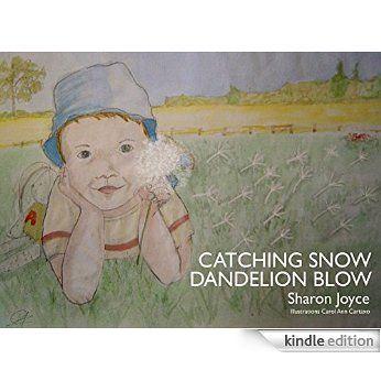 CATCHING SNOW DANDELION BLOW eBook: Sharon Joyce: Amazon.co.uk: Kindle Store