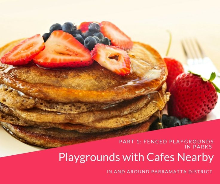 Here is a list of fenced playgrounds with cafes nearby that are within 20km radius of Parramatta CBD.