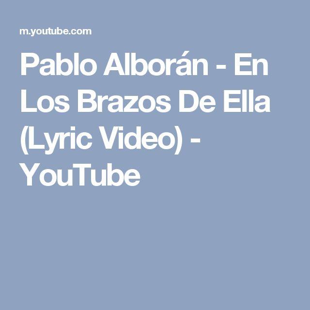 Pablo Alborán - En Los Brazos De Ella (Lyric Video) - YouTube