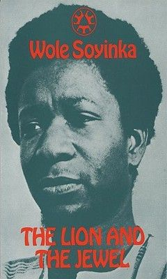 The Lion and the Jewel, by Wole Soyinka. Nobel Prize in Literature 1986.