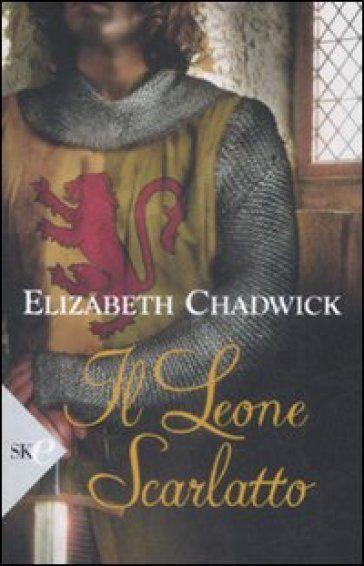 Il leone scarlatto - Elizabeth Chadwick