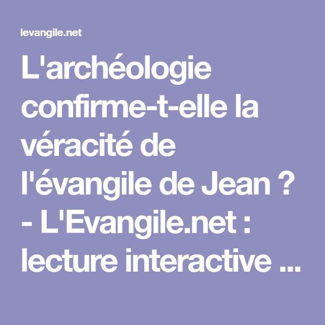 L'archéologie confirme-t-elle la véracité de l'évangile de Jean ? - L'Evangile.net : lecture interactive de la Bible