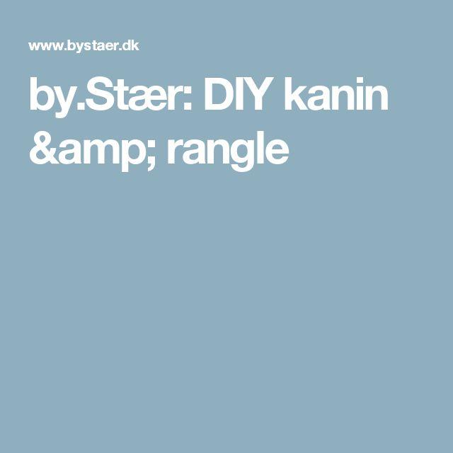 by.Stær: DIY kanin & rangle