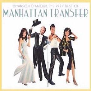 Manhattan Transfer - Chanson Damour: The Very Best Of Manhattan Transfer