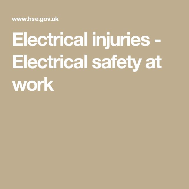 Electrical injuries - Electrical safety at work