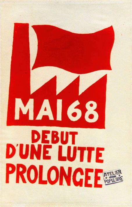 Affiche créée à l'Atelier Populaire, mai 1968 49,5 x 76,5cm – « MAI 68 DEBUT d'UNE LUTTE PROLONGEE » Source et ©, Bibliothèque Nationale de France
