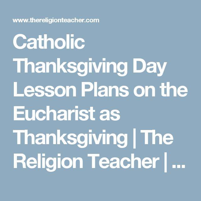Catholic Thanksgiving Day Lesson Plans on the Eucharist as Thanksgiving   The Religion Teacher   Catholic Religious Education