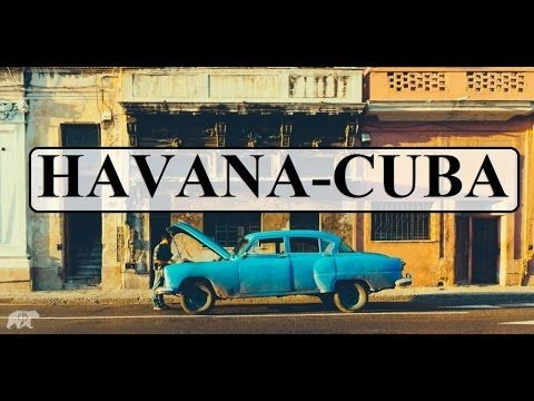 Cuba-Havana (Streetlife of Havana) Amazing!!!  Part 1 - YouTube