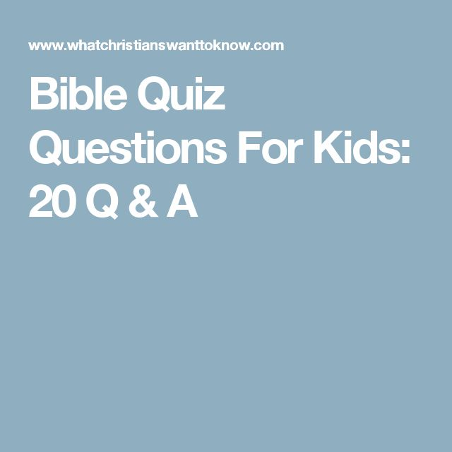 Bible Quiz Questions For Kids: 20 Q & A