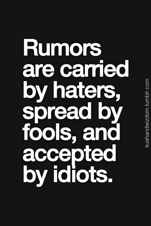 Rumors are so dumb and so are people
