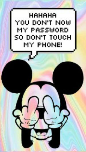 You Don't Know My Password. Don't Touch My Phone. Şifremi bilmiyorsun. Telefonuma dokunma.