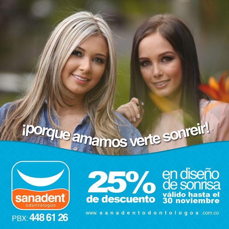 PROMOCIÓN: Porque amamos verte sonreír, 25% de descuento en diseño de sonrisa. Válido hasta el 30 de noviembre de 2014. Separa tu cita de valoración sin costo en el 448 6126 Medellín, Colombia