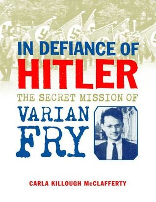 In Defiance of Hitler: The Secret Mission of Varian Fry At a time when most Americans ignored the atrocities going on in Europe in 1940, American journalist Varian Fry put himself in great danger to save strangers in a foreign land. He was instrumental in the rescue of more than 2,000 refugees, including novelist Heinrich Mann and artist Marc Chagall. He remained in France for over a year until he was forcibly evicted.