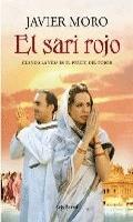 El Sari Rojo - Javier Moro   La vida de Sonia, nuera de Indira Ghandi.