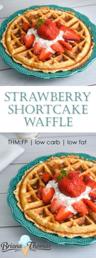 Strawberry Shortcake Waffle - THM:FP - no significant sources of carbs or fats - sugar free - low-glycemic - gluten free - nut free - low carb - low fat - Fuel Pull
