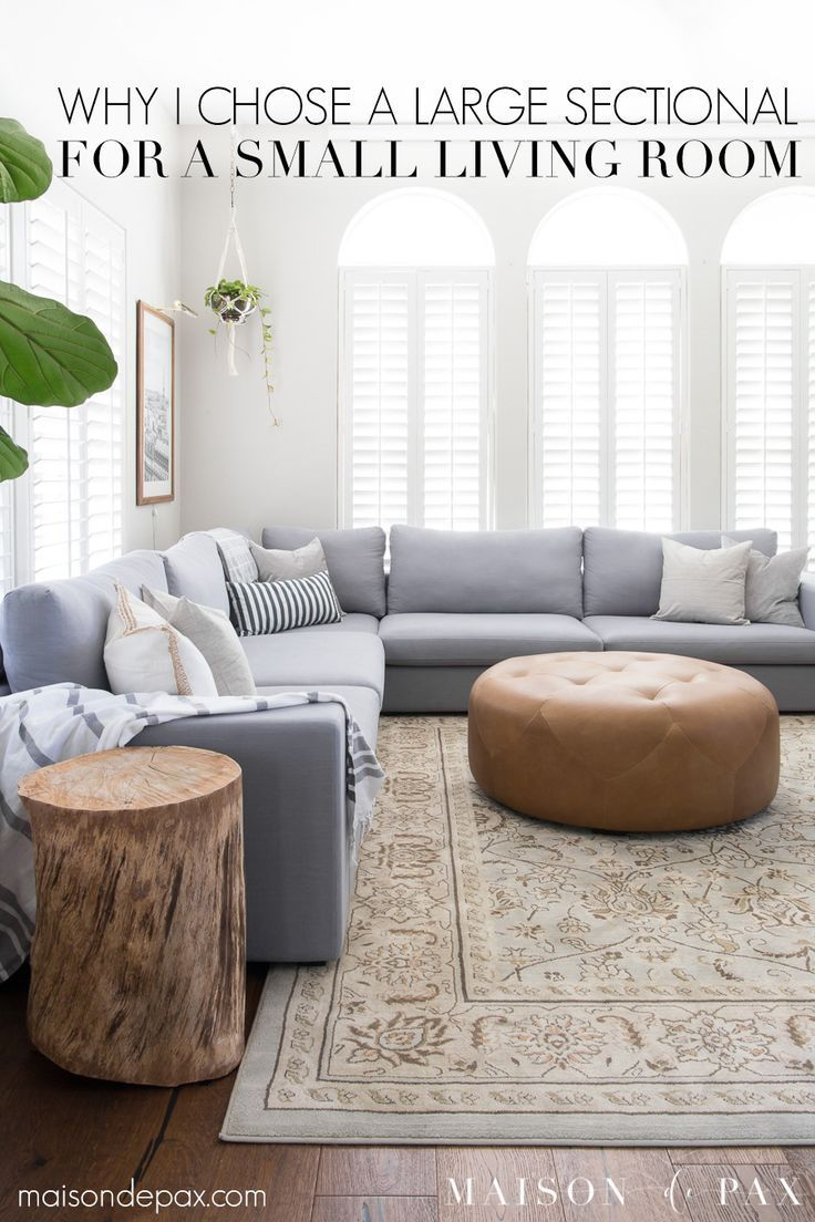 Designing A Small Living Room With A Large Sectional Maiso