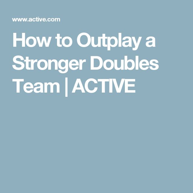 How to Outplay a Stronger Doubles Team | ACTIVE